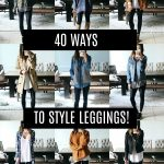 40 Ways to Style Leggings!