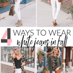 4 Ways to Wear White Jeans this Fall