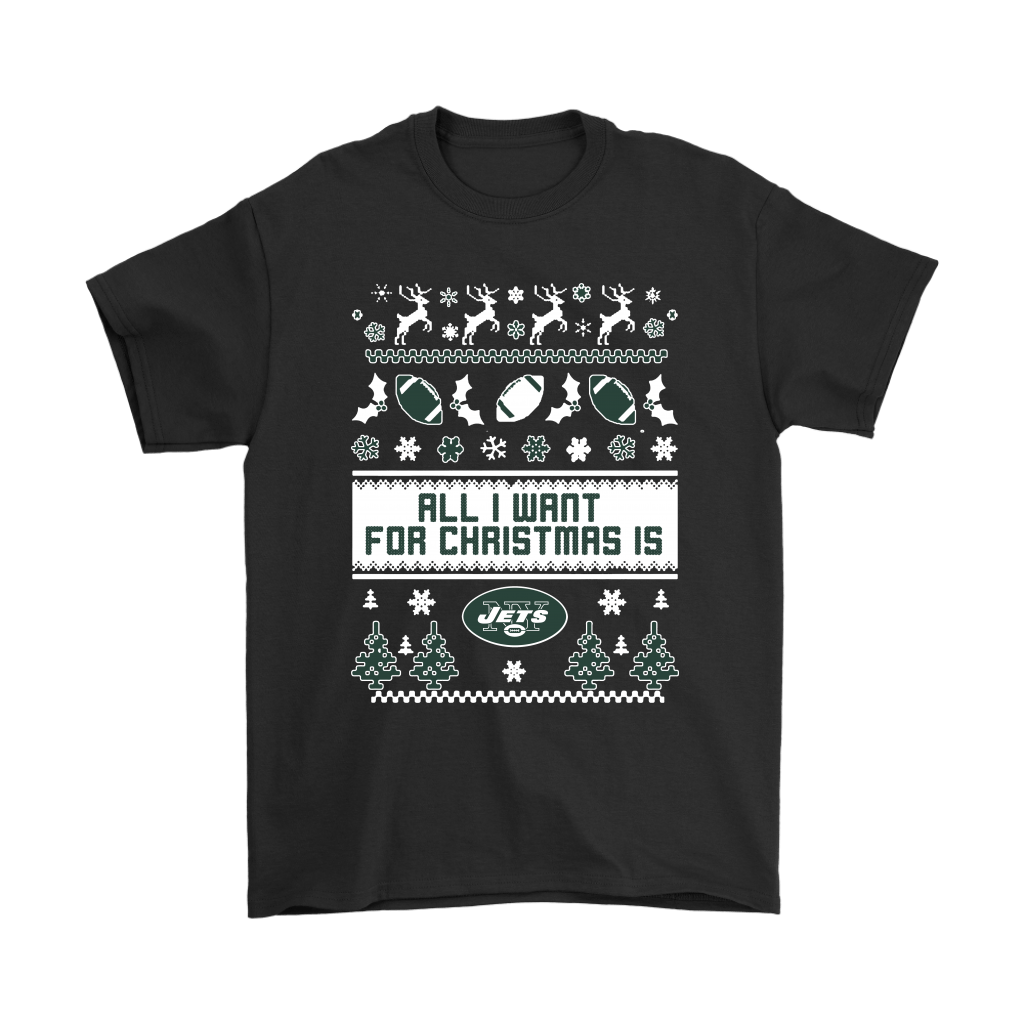 All I Want For Christmas Is New York Jets Shirts