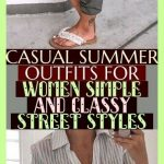 Casual Summer Outfits For Women Simple And Classy Street Styles , #summeroutfits...
