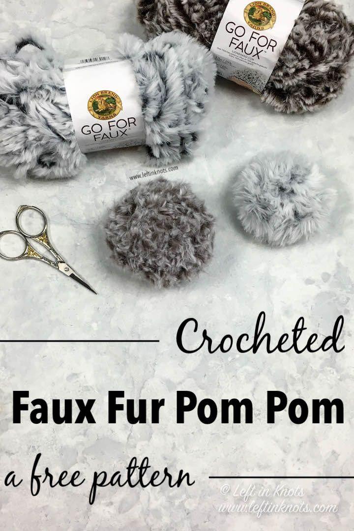 Crochet Faux Fur Pom Pom – free pattern