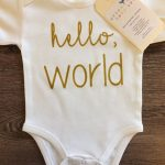 Hello World Baby, Boy, Girl, Unisex, Infant, Toddler, Newborn, Organic, Fair Trade, Bodysuit, Outfit, One Piece, Clothes, Layette, Creeper