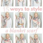 How to Wear a Blanket Scarf: 15 Ways