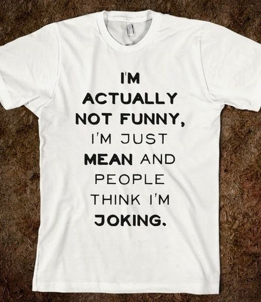 I'm Actually Not Funny – I'm Just Really Mean and People Think I'm Joking Unisex Funny Saying T-Shirt Sarcasm Graphic Tee Casual White Tee Shirt Cool