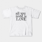 Kid's tee shirt. A Sleek All you need is love pattern to show off your style! Si...