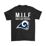 Los Angeles Rams M.I.L.F Man I Love Football Funny Shirts