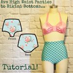 Ohhh Lulu Pattern Hacks: Ava High Waist Panties to Retro Bikini Bottoms
