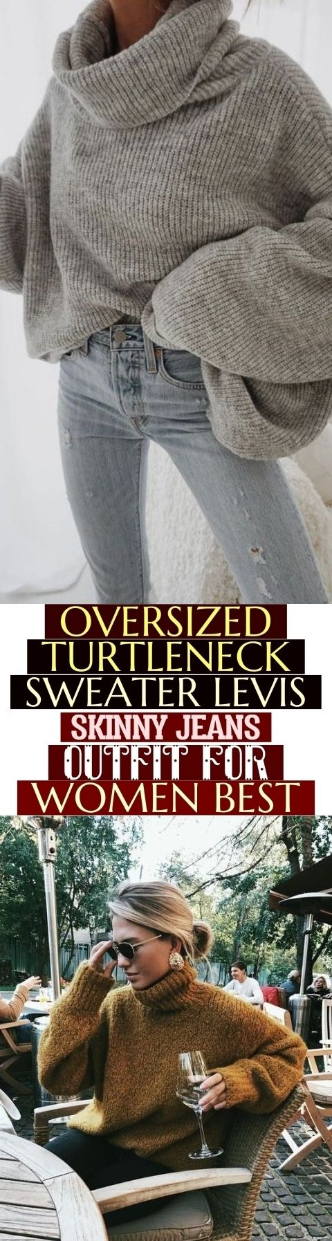Oversized Turtleneck Sweater Levis Skinny Jeans Outfit For Women Best # #women #…