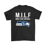 Seattle Seahawks M.I.L.F Man I Love Football Funny Shirts